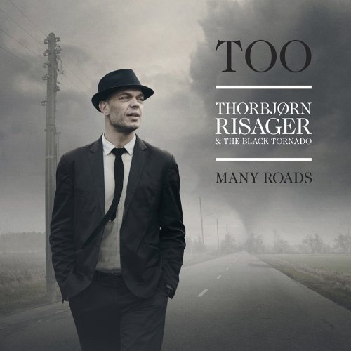Thorbjorn Risager And The Black Tornado-Too Many Roads-CD-FLAC-2014-BOCKSCAR Download