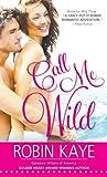Call Me Wild (Wild Thing Book 2)