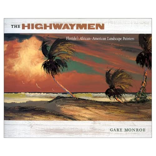 """""""The Highwaymen  Florida's African-American Landscape Artists"""" a Book by Gary Monroe"""