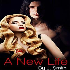 A New Life: Book 1 | [J. Smith]