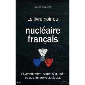Le livre noir du nucléaire français