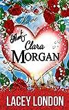 Meet Clara Morgan: A laugh-a-minute romantic comedy that you won't want to put down. (Clara Andrews Series Book 3)