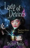Lady of Devices, a steampunk adventure novel (Magnificent Devices)