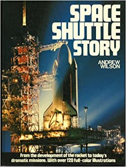 SPACE SHUTTLE STORY ANDREW WILSON 9780603038099 Amazon