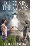 Echoes in the Glass - A Lighthouse Novel