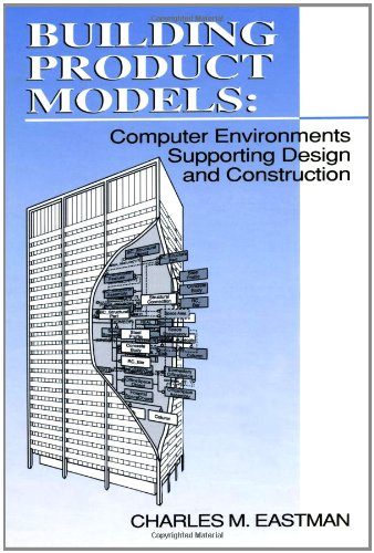 Building Product Models: Computer Environments, Supporting Design and Construction