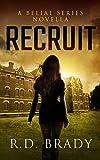 Recruit: A Belial Series Novella (The Belial Series Book 4)