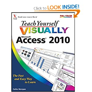 Teach Yourself VISUALLY Access 2010 (Teach Yourself VISUALLY (Tech))