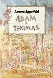 Adam et Thomas par Appelfeld