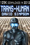 Trans-Human (Book 3) (Post-Human Sequel)