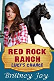 Lucy's Chance (Red Rock Ranch, Book 1)