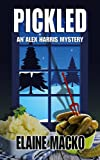 Pickled (An Alex Harris Mystery Book 6)