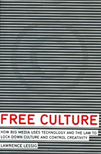 "Cover of ""Free Culture: How Big Media Use..."