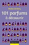 101 parfums à découvrir par Nicolas de Barry