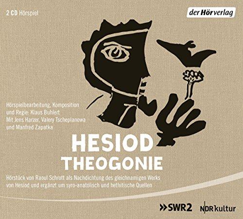 Theogonie des Hesiod (Raoul Schrott nach Hesiod) SWR / NDR 2014 / hörverlag 2015