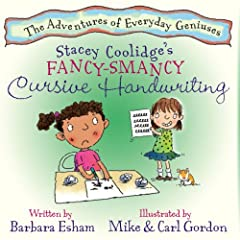 Stacey Coolidge's Fancy Smancy Cursive Handwriting (The Adventures of Everyday Geniuses) (The Adventures of Everyday Geniuses) (The Adventures of Everyday ... (The Adventures of Everyday Geniuses)