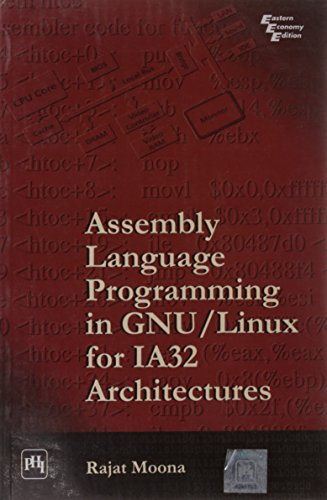 Assembly Language Programming in GNU/Linux for IA32 Architectures