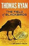 The Field Of Blackbirds: A Jeff Bradley Thriller
