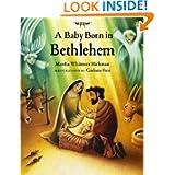 A Baby Born in Bethlehem, by Martha Whitmore Hickman