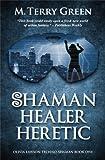 Shaman, Healer, Heretic (Olivia Lawson Techno-Shaman)