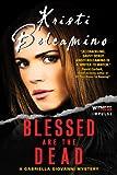 Blessed are the Dead: A Gabriella Giovanni Mystery (Gabriella Giovanni Mysteries Book 1)