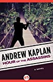 Hour of the Assassins: A Novel