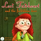 Lexi Fairheart and the Forbidden Door (An Illustrated Children's Picture Book about Curiosity and Obedience)