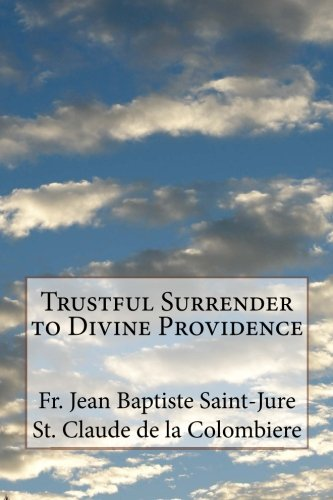 video review,divine providence,trustful surrender,(VIDEO Review) Trustful Surrender  to Divine Providence,