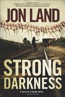 Strong Darkness: A Caitlin Strong Novel (Caitlin Strong Novels) by Jon Land| wearewordnerds.com