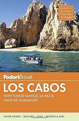 Fodor's Los Cabos: with Todos Santos, La
