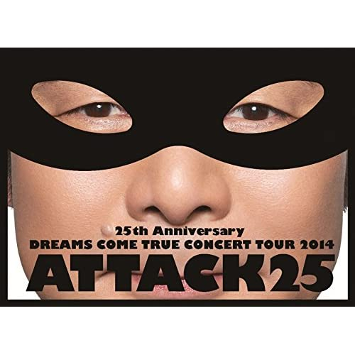 25th Anniversary DREAMS COME TRUE CONCERT TOUR 2014 - ATTACK25 -(初回限定盤)[DVD]をAmazonでチェック!