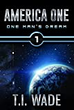 AMERICA ONE - One Man's Dream (Book 1)