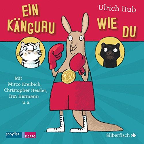 Ein Känguru wie du (Ulrich Hub) mdr / WDR 2015 / Edition Silberfisch 2015
