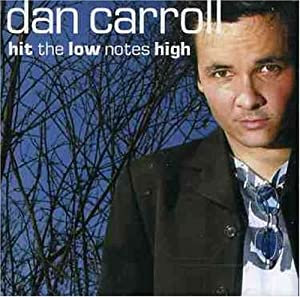 Dan Carroll - Hit the Low Notes High Ep - Amazon.com Music
