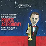 Private Astronomy: A Vision of the Music of Bix
