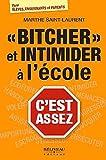 Bitcher et intimider à l'école - C'est assez par Marthe Saint-Laurent