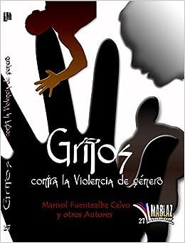Gritos contra la violencia de género (Libros Mablaz)
