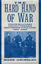 Union Military Policy toward Southern Civilians, 1861-1865