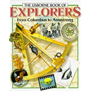 The Usborne Book of Explorers from Columbus to Armstrong (Famous Lives)
