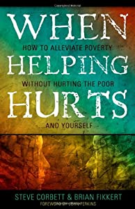 "Cover of ""When Helping Hurts: Alleviating..."