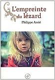 L'empreinte du lézard par Philippe Assié