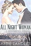 All Night Woman: A Contemporary Romance