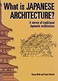 英文版 日本建築ガイド - What is Japanese Architecture?: A Survery of Traditional Japanese Architecture with a List of Site and Map