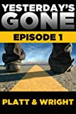 Yesterday's Gone: Episode 1 (The Post-Apocalyptic Serial Thriller)