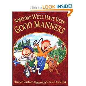 Someday We'll Have Very Good Manners