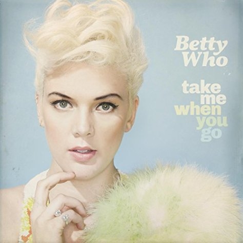 Betty Who-Take Me When You Go-CD-FLAC-2014-PERFECT Download