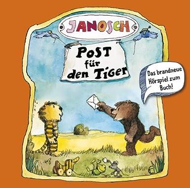 Janosch - Post für den Tiger (/ Löwenzahn und Seidenpfote / Der Maulwurf und die Fidelgrille) (Lübbe Audio)