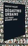 Désastres urbains par Thierry Paquot