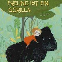 Mein bester Freund ist ein Gorilla : Isabel Pin