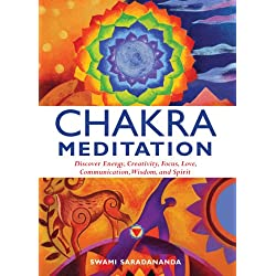 Chakra Meditation: Discover Energy, Creativity, Focus, Love, Communication, Wisdom, and Spirit